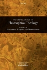 Oxford Readings in Philosophical Theology: Volume 2: Providence, Scripture, and Resurrection Cover Image