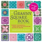The Granny Square Book, Second Edition: Timeless Techniques and Fresh Ideas for Crocheting Square by Square--Now with 100 Motifs and 25 All New Projects! Cover Image