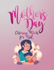 Mother's Day Coloring Book for Kids: Share the Love with your Beloved Mother Cover Image