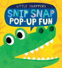 Snip Snap Pop-up Fun (Little Snappers) Cover Image