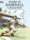 Story of Baseball Coloring Book (Dover History Coloring Book) Cover Image