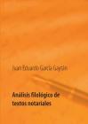 Análisis filológico de textos notariales: Estudio histórico, léxico y lingüístico de seis inventarios de bienes: Cádiz y Veracruz a través de los docu Cover Image