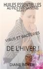 HUILES ESSENTIELLES AU FILS DES SAISONS - VIRUS ET BACTÉRIES DE L'HIVER ! Volume 1: Il est temps de mettre la nature de son coté... Cover Image
