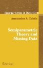 Semiparametric Theory and Missing Data (Springer Series in Statistics) Cover Image