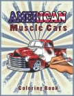 American Muscle Cars Coloring Book: Hours of coloring fun - Greatest Coloring Book for Youngs and Adults Cover Image