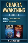 Chakra Awakening: 2 Books in 1 (Third Eye Awakening, Reiki Healing) Cover Image