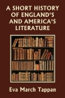 A Short History of England's and America's Literature (Yesterday's Classics) Cover Image