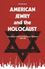 American Jewry and the Holocaust: The American Jewish Joint Distribution Committee, 1939-1945 Cover Image
