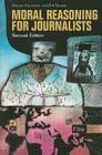 Moral Reasoning for Journalists, 2nd Edition Cover Image
