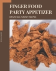 Bravo! 365 Yummy Finger Food Party Appetizer Recipes: A Highly Recommended Yummy Finger Food Party Appetizer Cookbook Cover Image