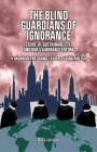 The Blind Guardians of Ignorance: Covid-19, Sustainability, and Our Vulnerable Future Cover Image