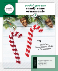 Crochet Your Own Candy Cane Ornaments (Crochet in a Day) Cover Image