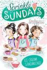 Ice Cream Sandwiched (Sprinkle Sundays #4) Cover Image