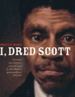 I, Dred Scott: A Fictional Slave Narrative Based on the Life and Legal Precedent of Dred Scott Cover Image