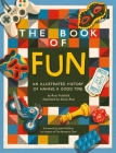 The Book of Fun: An Illustrated History of Having a Good Time Cover Image
