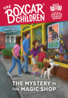 The Mystery in the Magic Shop, 160 (Boxcar Children Mysteries) Cover Image