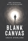 Blank Canvas: How I Reinvented My Life after Prison Cover Image