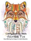 Coloring Book For Adults Adorable Fox Stress Relieving Foxs Designs For Adults Relaxation: Fun Cute And Stress Relieving Arctic Foxes Coloring Book: F Cover Image