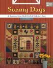 Sunny Days: A Summertime Quilt Full of Folk-Art Fun Cover Image