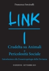 LINK I - Crudeltà su Animali e Pericolosità Sociale. Introduzione alla Zoantropologia della Devianza. Cover Image