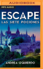 Escape: Las Siete Pociones (Narración En Castellano) Cover Image