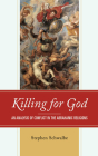 Killing for God: An Analysis of Conflict in the Abrahamic Religions Cover Image