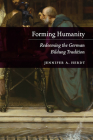 Forming Humanity: Redeeming the German Bildung Tradition Cover Image