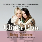 The Glitter Plan Lib/E: How We Started Juicy Couture for $200 and Turned It Into a Global Brand Cover Image