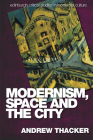 Modernism, Space and the City: Outsiders and Affect in Paris, Vienna, Berlin, and London (Edinburgh Critical Studies in Modernist Culture) Cover Image