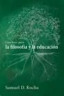 Una base para la filosofía y la educación / A Primer for Philosophy and Education Cover Image