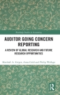 Auditor Going Concern Reporting: A Review of Global Research and Future Research Opportunities (Routledge Studies in Accounting) Cover Image