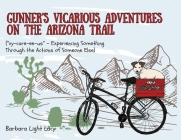 Gunner's Vicarious Adventures on the Arizona Trail Cover Image