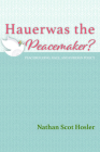Hauerwas the Peacemaker? Cover Image