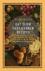 Eat Slow. Fast Cooker Recipes. Cover Image