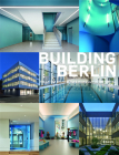 Building Berlin, Vol. 8: The Latest Architecture in and Out of the Capital Cover Image