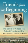 Friends from the Beginning: The Berkeley Village That Raised Kamala and Me Cover Image