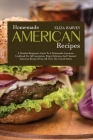 Homemade American Recipes: A Detailed Beginners Guide to a Homemade American Cookbook for All Generation. Enjoy Delicious and Classical American Cover Image