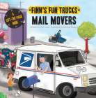 Mail Movers (Finn's Fun Trucks) Cover Image