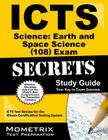 ICTS Science: Earth and Space Science (108) Exam Secrets, Study Guide: ICTS Test Review for the Illinois Certification Testing System Cover Image