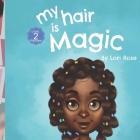 My Hair is Magic: black girls hair books Cover Image