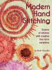 Modern Hand Stitching: Dozens of Stitches with Creative Free-Form Variations Cover Image