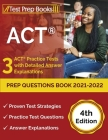 ACT Prep Questions Book 2021-2022: 3 ACT Practice Tests with Detailed Answer Explanations [4th Edition] Cover Image