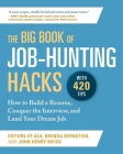 The Big Book of Job-Hunting Hacks: How to Build a Résumé, Conquer the Interview, and Land Your Dream Job Cover Image
