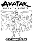 Avatar The Last Airbender Coloring Book: Coloring Book for Kids and Adults, Activity Book with Fun, Easy, and Relaxing Coloring Pages Cover Image