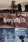 History in My Life: A Memoir of Three Eras Cover Image