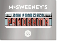 McSweeney's Issue 33: The San Francisco Panorama (McSweeney's Quarterly Concern #33) Cover Image