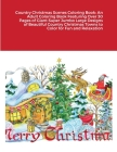 Country Christmas Scenes Coloring Book: An Adult Coloring Book Featuring Over 30 Pages of Giant Super Jumbo Large Designs of Beautiful Country Christm Cover Image
