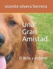 Una Gran Amistad.: Niño y el Perro Cover Image