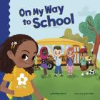 On My Way to School (School Rules) Cover Image