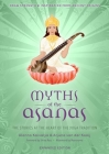 Myths of the Asanas: The Stories at the Heart of the Yoga Tradition Cover Image